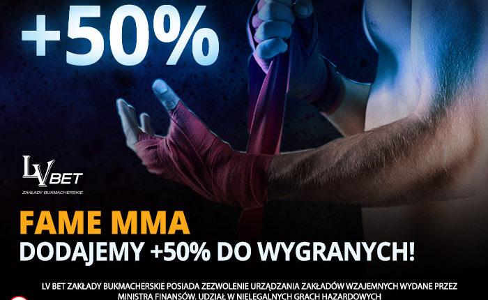 50% więcej do wygranych w LV BET na FAME MMA 2